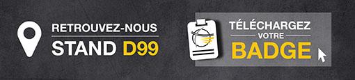 Téléchargez votre badge d'accès gratuit et retrouvez-nous stand D99